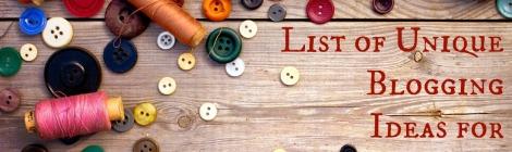 List of Unique Blogging Ideas