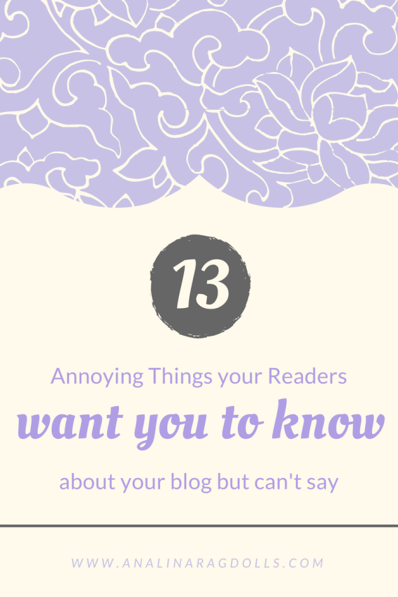 13 annoy things your readers want you to know about your blog but can't say