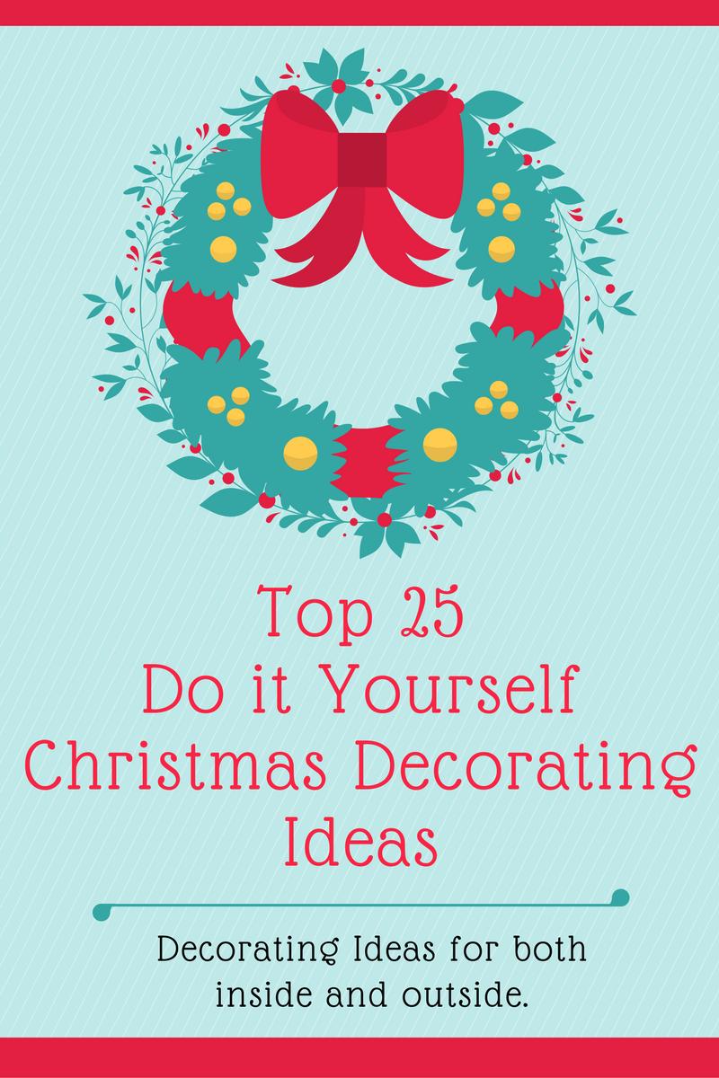 top 25 DIY christmas decorating ideas.