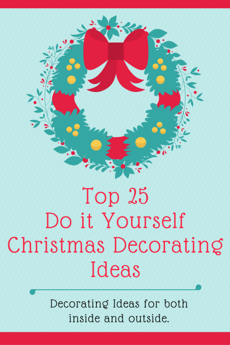 top 25 DIY christmas decorating ideas.