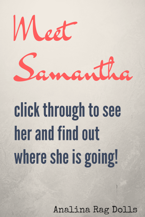 Meet Samantha and find out where she is going!!