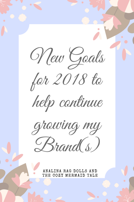New Goals for 2018 to help continue growing my brands