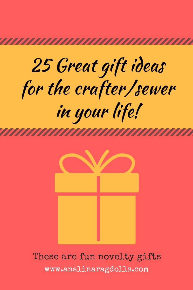 25 Great Novelty Gift Ideas for the Crafter/Sewer in your life.